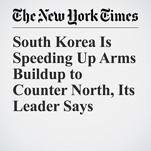 South Korea Is Speeding Up Arms Buildup to Counter North, Its Leader Says copertina