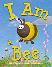 I Am a Bee: A Book About Bees for Kids