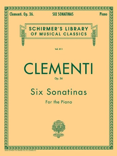 Clementi: Six Sonatinas for the Piano, Op. 36 (Schirmer s Library Of Musical Classics, Vol. 811)