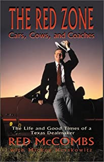 The Red Zone: Cars, Cows and Coaches : The Life and Good Times of a Texas Dealmaker