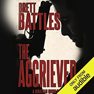 The Aggrieved     Jonathan Quinn, Book 11              Written by:                                                                                                                                 Brett Battles                               Narrated by:                                                                                                                                 Scott Brick                      Length: 9 hrs and 25 mins     4 ratings     Overall 5.0