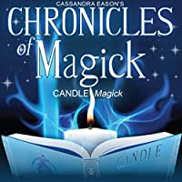 Chronicles of Magick: Candle Magick audio book