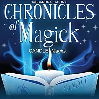 Chronicles of Magick: Candle Magick                   By:                                                                                                                                 Cassandra Eason                               Narrated by:                                                                                                                                 Cassandra Eason                      Length: 43 mins     7 ratings     Overall 4.9