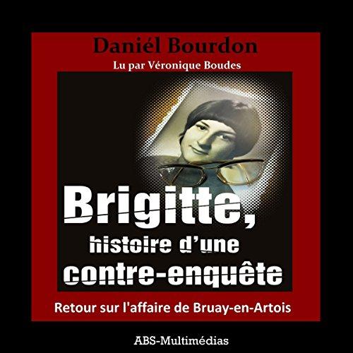 Couverture de Brigitte, histoire d'une contre-enquête : Retour sur l'affaire de Bruay-en-Artois