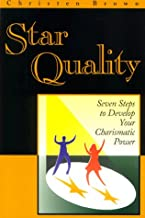 Star Quality: Seven Steps to Develop Your Charismatic Power