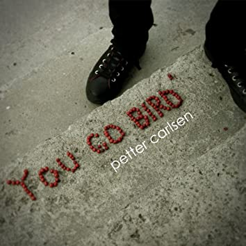 You Go Bird