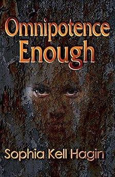 Omnipotence Enough by [Sophia Kell Hagin]