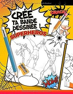 Crée ta Bande Dessinée Superheros: 100 planches vierges + 3 pages de mode d'emploi..