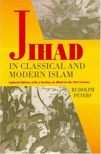 Jihad in Classical and Modern Islam (PRINCETON SERIES ON THE MIDDLE EAST)