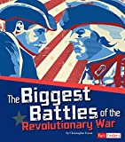 The Biggest Battles of the Revolutionary War (The Story of the American Revolution) (English Edition)