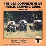 The U.S.A. Comprehensive Public Camping Guide (Lower 48), Vol. 5: Kansas, Louisiana, Oklahoma, Texas