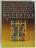 16 Cuentos Latinoamericanos: Antologia (Spanish Edition)