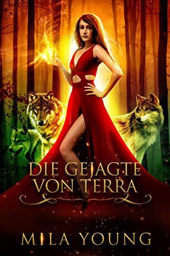 Die Gejagte Von Terra: Ein Märchen neu erzählt (Königreiche von Haven 1)