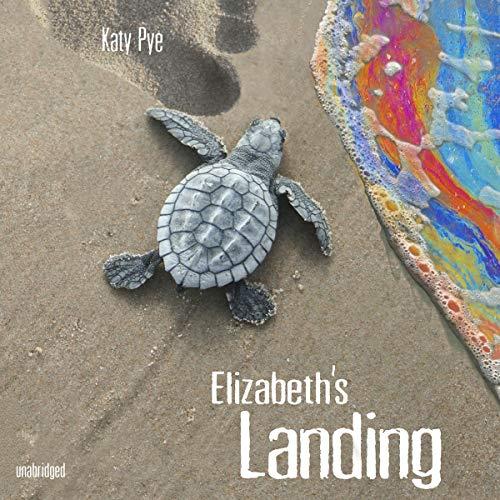 Elizabeth's Landing Audiobook By Katy Pye cover art