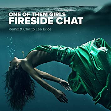 One Of Them Girls (Remix & Chill to Lee Brice)
