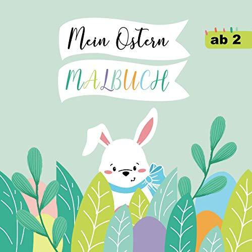 Mein Ostern Malbuch: Für Kinder ab 2 Jahren (Perfektes Ostergeschenk) (German Edition)