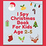 I Spy Christmas Book For Kids Age 2-5: Fun Interactive Guessing Game For Toddler (English Edition)