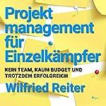 Projektmanagement für Einzelkämpfer