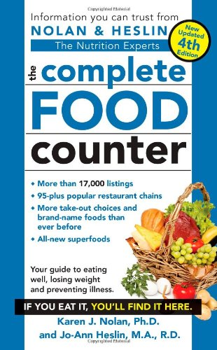 Compare Textbook Prices for The Complete Food Counter 4th ed. Edition ISBN 9781451621624 by Nolan Ph.D., Karen J,Heslin M.A.  R.D.  CDN, Jo-Ann