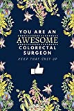 You Are An Awesome Colorectal Surgeon Keep That Shit Up: Personalized Colorectal Surgeon Gift | Religious Quote Lined Notebook Journal To Write In