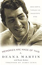 Image: Memories Are Made of This: Dean Martin Through His Daughter's Eyes | Paperback: 336 pages | by Deana Martin (Author), Jerry Lewis (Foreword), Wendy Holden (Contributor). Publisher: Three Rivers Press (November 22, 2005)