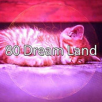 80 Dream Land