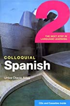 Colloquial Spanish 2: The Next Step in Language Learning (Colloquial Series)