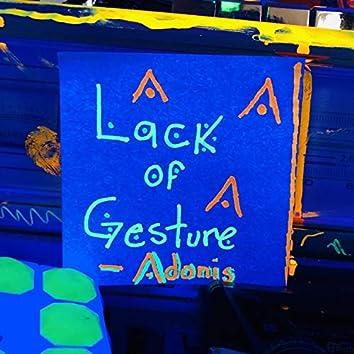 Lack of Gesture
