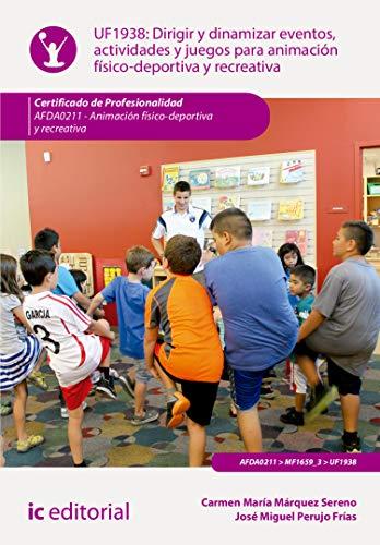 Dirigir y dinamizar eventos, actividades y juegos para animación físico-deportiva y recreativa. AFDA0211