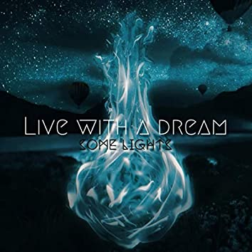 Live with a Dream