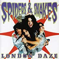 SPIDERS AND SNAKES-LONDON DAZE by Spiders & Snakes (2012-06-27)