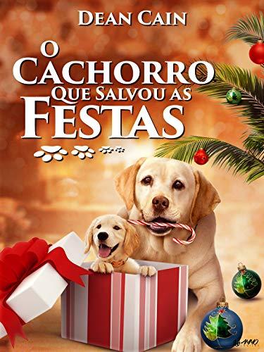 O Cachorro Que Salvou as Festas