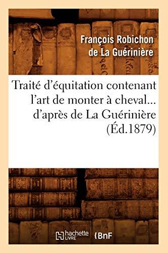 Traité d'équitation contenant l'art de monter à cheval d'après de La Guérinière (Éd.1879)