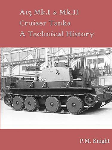 A13 Mk.I & Mk.II Cruiser Tanks A Technical History