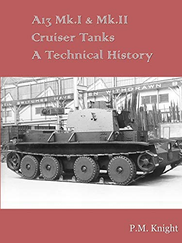 A13 Mk.I & Mk.II Cruiser Tanks A Technical History