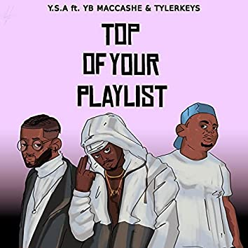 Top of Your Playlist (feat. YB MACCASHE & Tyler keys)