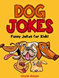 Dog Jokes: Funny Jokes for Kids