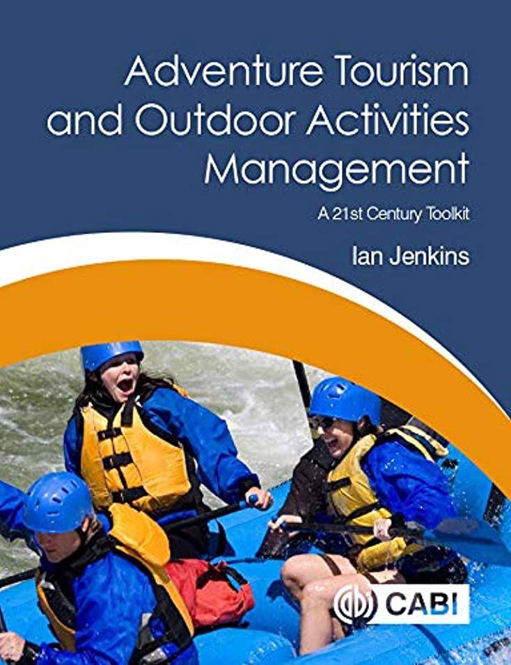 良性高齢者重くするAdventure Tourism and Outdoor Activities Management: A 21st Century Toolkit (English Edition)