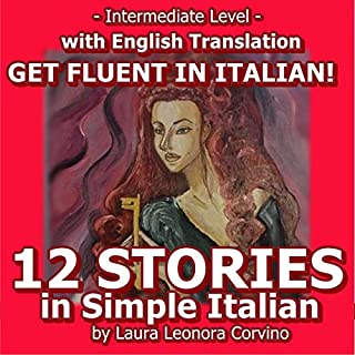 12 Italian Stories: 12 Short Stories Written in Easy Italian with English Translation to Improve Italian cover art