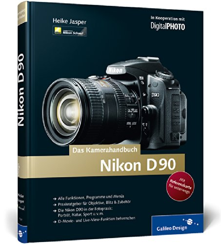 Nikon D90. Das Kamerahandbuch (Galileo Design)