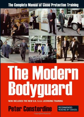 The Modern Bodyguard : The Manual of Close Protection Training