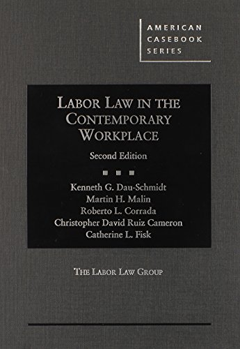 Labor Law in the Contemporary Workplace, 2d (American Casebook Series)