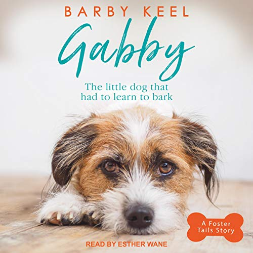 Gabby: The Little Dog That Had to Learn to Bark audiobook cover art