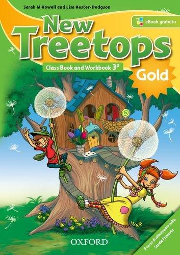 New treetops. Class book-Workbook. Ediz. gold. Per la Scuola elementare. Con e-book. Con espansione online: 3