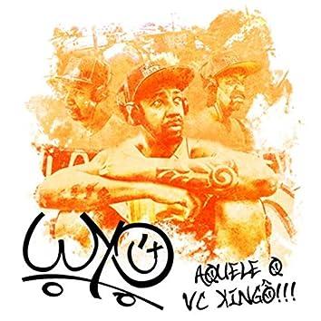 W-Yo, Aquele Q Vc Xingô!!!