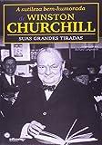 A Sutileza Bem-Humorada Winston Churchill. Suas Grandes Tiradas