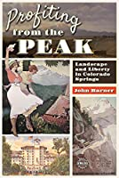 Profiting from the Peak: Landscape and Liberty in Colorado Springs