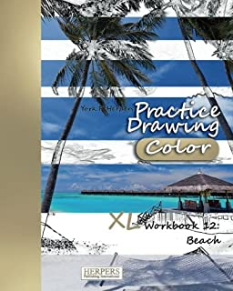Practice Drawing [Color] - XL Workbook 12: Beach