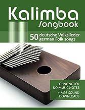 Kalimba Songbook - 50 deutsche Volkslieder - german Folk songs: ohne Noten - no music notes + MP3 Sound Downloads (Kalimba...