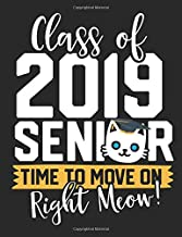 Class Of 2019 Senior Time To Move On Right Meow!: A Wide Ruled Composition Notebook For High School Or College Men And Women Who Are Graduating Seniors